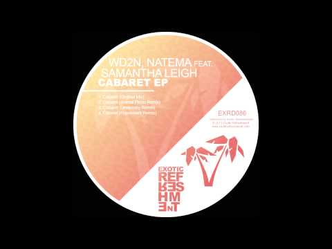 WD2N, Natema feat  Samantha Leigh - Cabaret (Original Mix) // Exotic Refreshment