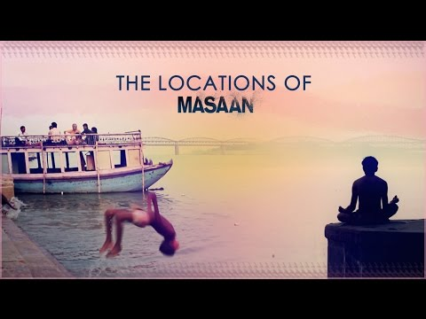 The Locations Of Masaan - Making