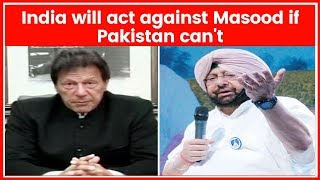 Amarinder Singh lashes out at Imran Khan, says India will act against Masood if Pakistan can't - NEWSXLIVE