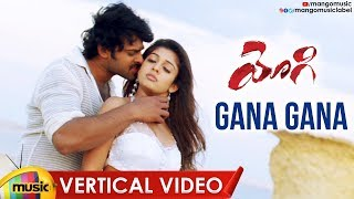 Prabhas Yogi Movie Song | Gana Gana Gana Vertical Video Song | Prabhas | Nayanatara | Mango Music - MANGOMUSIC