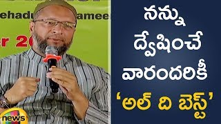 Asaduddin Owaisi Says Those Candidates Who have Low Graph in Politics will Always Criticise Me - MANGONEWS
