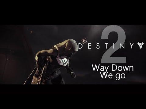 Destiny 2: Way Down We Go