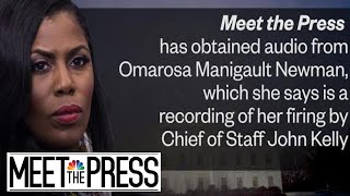 Exclusive: Omarosa reveals secret White House recording with John Kelly | Meet The Press | NBC News - NBCNEWS