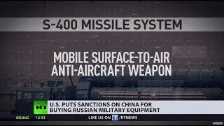 Selective punishment? US slaps China with sanctions for purchasing Russian weapons - RUSSIATODAY
