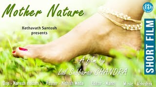 Mother Nature  - Latest Telugu Short Film || Directed By  Lal Subbarao Chandra - IDREAMMOVIES