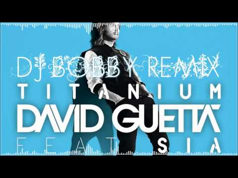 David Guetta ft. Sia - Titanium (Dj Bobby Remix)