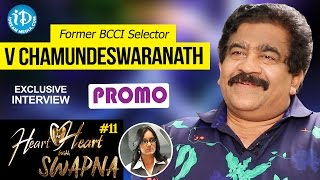 Former BCCI Selector V Chamundeswaranath Exclusive Interview PROMO || Heart To Heart With Swapna #11 - IDREAMMOVIES