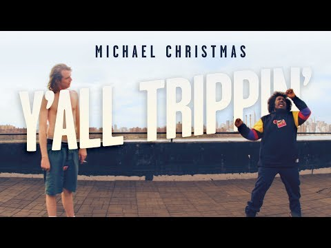 "Michael Christmas ""Y'all Trippin'"" Video"