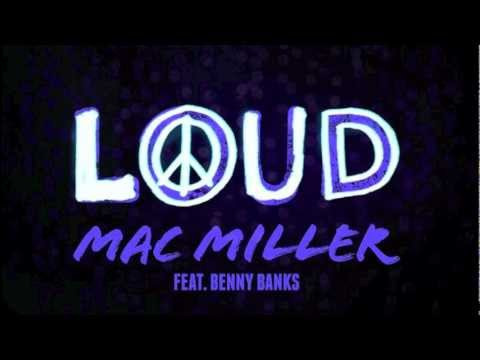 Mac Miller - Loud (Feat. Benny Banks) Explicit Version