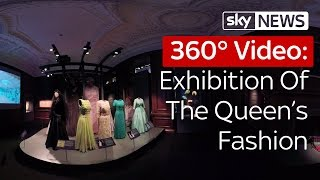 360° Video: Exhibition Of The Queen's Fashion - SKYNEWS