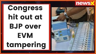 Congress hit out at BJP over EVM tampering: BJP plays only propaganda politics in 4.5yrs - NEWSXLIVE