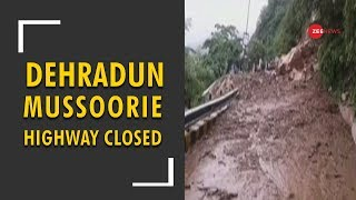 Dehradun- Mussoorie highway closed due to heavy rainfall and landslides - ZEENEWS