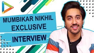 "Mumbaikar Nikhil: ""I'd like To Be Friends With Ranveer Singh, Go On Road Trip With Hrithik & Ranbir"" - HUNGAMA"