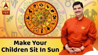 Make your children sit in sun for few hours in a day   Parenting Tips - ABPNEWSTV