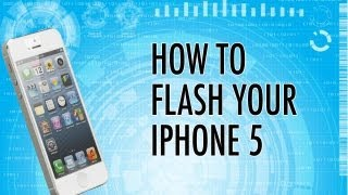 HOW TO FLASH YOUR IPHONE 5