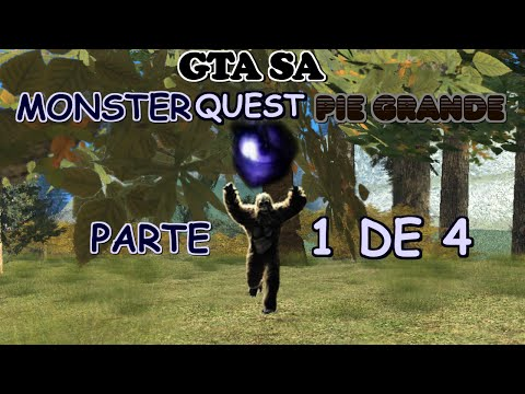 Monsterquest Pie grande GTA San Andreas  Parte 1 de 4