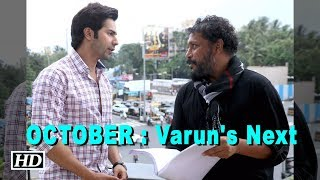 """""""OCTOBER"""" : Varun's NEXT with Shoojit - BOLLYWOODCOUNTRY"""
