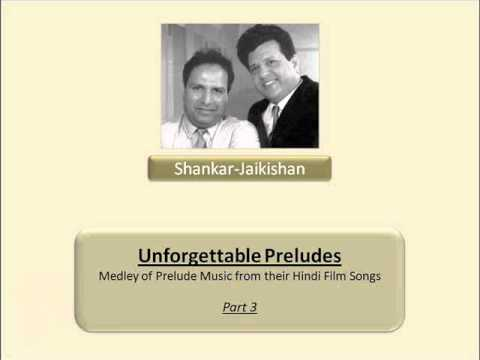 Shankar-Jaikishan - Unforgettable Preludes - Part 3