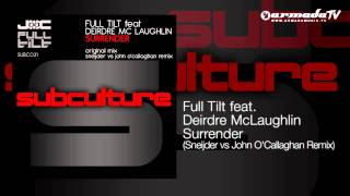 Full Tilt feat. Deirdre McLaughlin - Surrender (Sneijder vs John O'Callaghan Remix) view on youtube.com tube online.