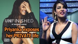 Priyanka Chopra to expose her PRIVATE life in 'Unfinished' - BOLLYWOODCOUNTRY