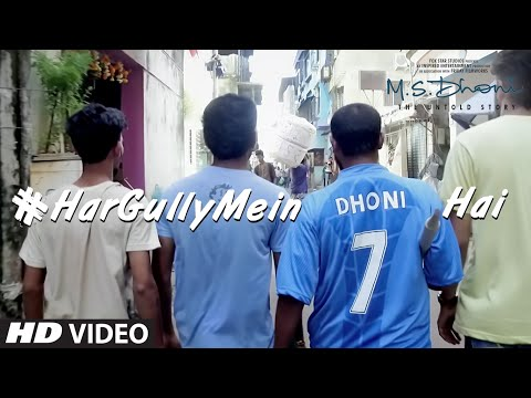 HAR GULLY MEIN DHONI HAI Video Song | M. S. DHONI - THE UNTOLD STORY | Sushant Singh | Rochak Kohli
