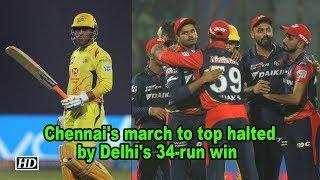 IPL 2018 | Chennai's march to top halted by Delhi's 34-run win - IANSINDIA