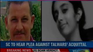 SC to hear plea against Talwar's acquittal; accepts plea by wife of Hemraj - NEWSXLIVE