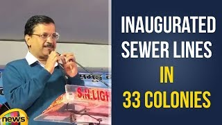 Arvind Kejriwal Inaugurated the laying Down of Sewer Lines in 33 Colonies | Mango News - MANGONEWS