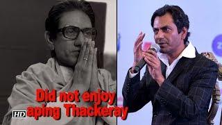 Did not enjoy aping Thackeray: Nawazuddin - IANSINDIA