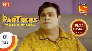 Partners Trouble Ho Gayi Double - Ep 123 - Full Episode - 17th May, 2018 - SABTV