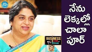 I Am Not Good At Maths - Sailaja Kiran || Business Icons With iDream - IDREAMMOVIES
