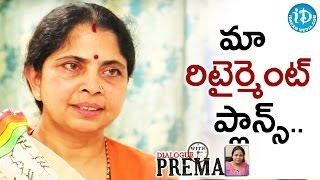 మా రిటైర్మెంట్ ప్లాన్స్ - Rama Rajamouli | #WKKB | Dialogue With Prema | Celebration Of Life - IDREAMMOVIES