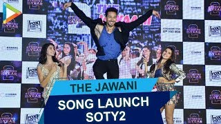 The Jawaani Song Launch- Part 1| Student Of The Year 2 | Tiger Shroff | Tara Sutaria | Ananya Pandey - HUNGAMA