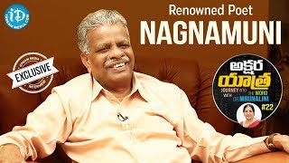 Renowned Poet Nagnamuni Exclusive Interview || Akshara Yatra With Mrunalini #22 - IDREAMMOVIES