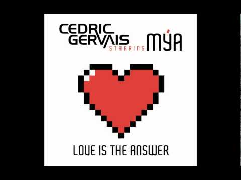 Cedric Gervais Starring Mya - Love Is The Answer