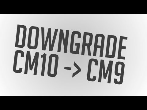Tutorial - Downgrade from CM10 to CM9 (All Devices)