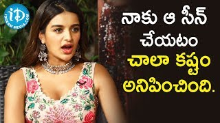 నాకు ఆ సీన్ చేయటం చాలా కష్టం అనిపించింది - Nidhhi Agerwal || Talking Movies With iDream - IDREAMMOVIES