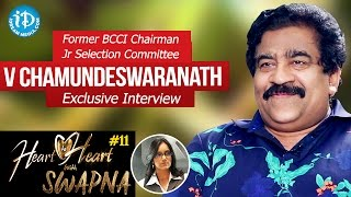 Former BCCI Chairman Jr Selection Committee V Chamundeswaranath Interview | HeartToHeartWithSwapna - IDREAMMOVIES