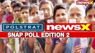 NewsX Polstart Snap Poll 2: NDA or UPA, The Race For Winning Lok Sabha Elections 2019? - NEWSXLIVE