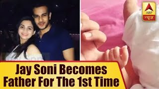 Jay Soni becomes father for the first time; shares an adorable picture - ABPNEWSTV