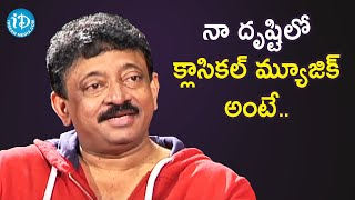 RGV's Definition of Classical Music | RGV About Music | Ramuism 2nd Dose | iDream Telugu Movies - IDREAMMOVIES