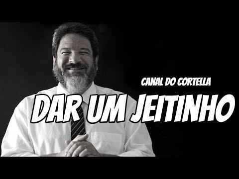 Mario Sergio Cortella - Dar Um Jeitinho