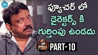 Ram Gopal Varma Exclusive Interview Part #10 || Frankly With TNR || Talking Movies With iDream - IDREAMMOVIES