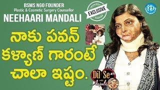 BSMS NGO Founder Neehaari Mandali Exclusive Interview || Dil Se With Anjali #77 - IDREAMMOVIES