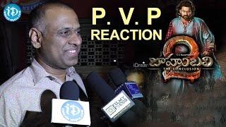 Baahubali 2 Prasad V. Potluri Reaction || S S Rajamouli, Prabhas, Anushka Shetty, Rana Daggubati - IDREAMMOVIES
