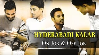 On Job & Off Job Hyderabadi Kalab