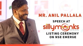 Mr. Anil Pallala Speech at Silly Monks Listing Ceremony On NSE Emerge | #SillyMonksIPO - SILLYMONKSENT