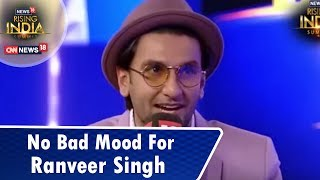 Ranveer Singh Is Not Allowed To Have A Bad Mood Day | Here's Why |  #News18RisingIndia Summit - IBNLIVE