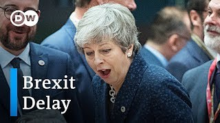Will a Brexit delay help May get a deal passed? | DW News - DEUTSCHEWELLEENGLISH