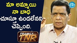 My daughter was ready to compromise for my sake.. - N Narsinga Rao | Frankly With TNR - IDREAMMOVIES